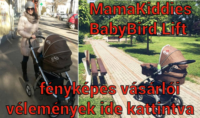 MamaKiddies BabyBird Lift 3az1-ben babakocsi fényképes olvasói vélemények